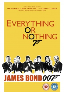 Everything Or Nothing: The Untold Story Of 007 artwork